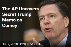 The AP Uncovers Secret Trump Memo on Comey