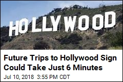 Future Trips to Hollywood Sign Could Take Just 6 Minutes