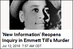 'New Information' Reopens Inquiry in Emmett Till's Murder