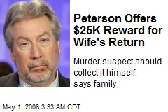 Peterson Offers $25K Reward for Wife's Return
