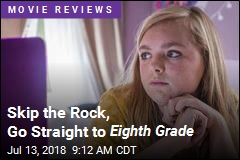 Skip the Rock, Go Straight to Eighth Grade