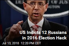 US Indicts 12 Russians in 2016 Election Hack