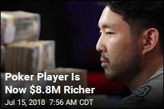 Poker Player Is Now $8.8M Richer