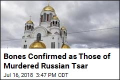 New Tests Verify Bones as Those of Last Russian Tsar