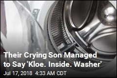 Their Crying Son Managed to Say 'Kloe. Inside. Washer'