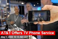 AT&T Offers TV Phone Service