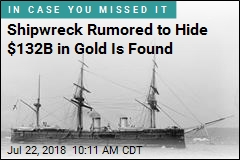 Shipwreck Rumored to Hide $132B in Gold Is Found
