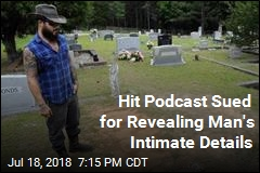 Hit Podcast Sued for Revealing Man's Intimate Details
