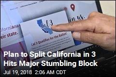 Plan to Split California Kicked Off Ballot