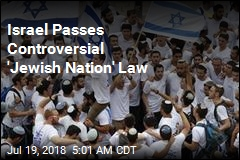 Israel Passes Controversial 'Jewish Nation' Law