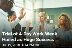 Trial of 4-Day Work Week Hailed as Huge Success
