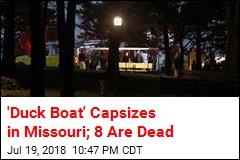 8 Dead When Duck Boat Capsizes in Missouri
