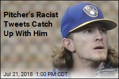 Pitcher's Racist Tweets Catch Up With Him