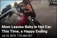 Mom Leaves Baby in Hot Car. This Time, a Happy Ending