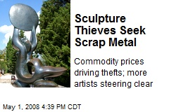 Sculpture Thieves Seek Scrap Metal