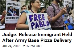 Judge: Release Immigrant Held After Army Base Pizza Delivery