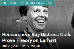 Researchers Say Distress Calls Prove Theory on Earhart