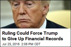 Ruling Could Force Trump to Give Up Financial Records