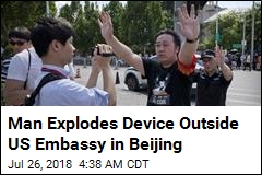 Man Explodes Device Outside US Embassy in Beijing