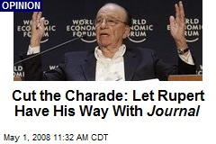 Cut the Charade: Let Rupert Have His Way With Journal