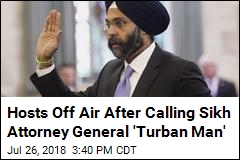 Hosts Off Air After Calling Sikh Attorney General 'Turban Man'