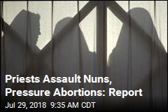 Priests Assault Nuns, Pressure Abortions: Report
