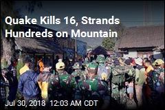 Quake Kills 16, Strands Hundreds on Mountain