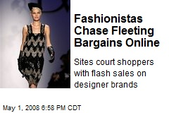 Fashionistas Chase Fleeting Bargains Online