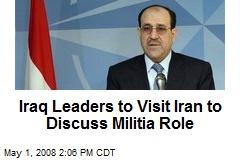 Iraq Leaders to Visit Iran to Discuss Militia Role