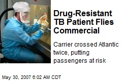 Drug-Resistant TB Patient Flies Commercial