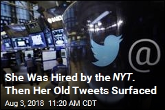 She Was Hired by the NYT . Then Her Old Tweets Surfaced