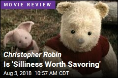 Christopher Robin Is 'Silliness Worth Savoring'