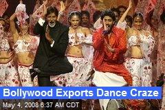Bollywood Exports Dance Craze
