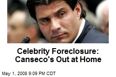 Celebrity Foreclosure: Canseco's Out at Home