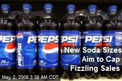New Soda Sizes Aim to Cap Fizzling Sales
