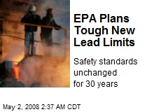EPA Plans Tough New Lead Limits