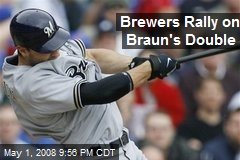Brewers Rally on Braun's Double