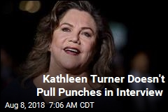 Kathleen Turner Talks Acting, Sexism, Trump