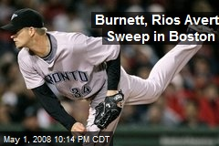 Burnett, Rios Avert Sweep in Boston
