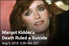 Margot Kidder's Death Ruled a Suicide