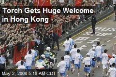 Torch Gets Huge Welcome in Hong Kong