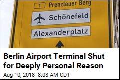 Berlin Airport Terminal Shut for Deeply Personal Reason