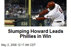Slumping Howard Leads Phillies in Win