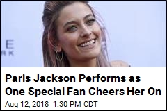 Paris Jackson Performs as One Special Fan Cheers Her On