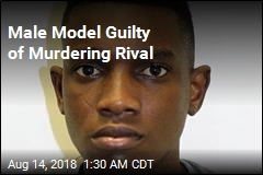 Male Model Guilty of Murdering Rival