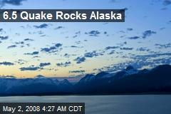 6.5 Quake Rocks Alaska