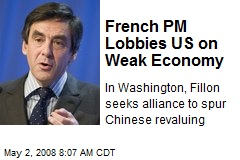 French PM Lobbies US on Weak Economy