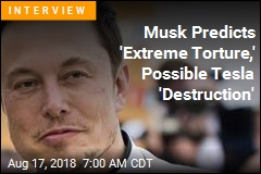 Musk Predicts 'Extreme Torture,' Possible Tesla 'Destruction'