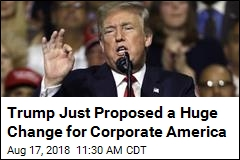 Trump Suggests Historic Change for Corporate America