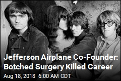 Jefferson Airplane Co-Founder: Botched Surgery Killed Career